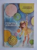 Cercul si Anamaria - Veronica Porumbacu   / C00P, Alta editura