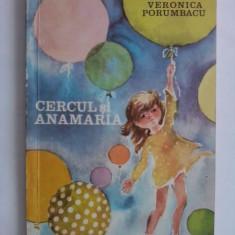 Cercul si Anamaria - Veronica Porumbacu / C00P - Carte de povesti