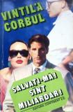 SALVATI-MA SUNT MILIARDAR - Vintila Corbul