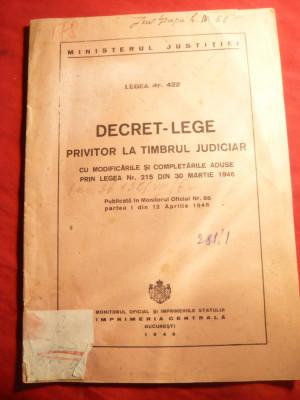 Decret Lege privind Timbrul Judiciar - Ed. Monitorul Oficial 1946 foto