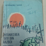 Intoarcerea tatii din razboi - Alexandru Sahia/ ilustratii de Traian Bradeanu - Carte de povesti