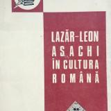 LAZAR-LEON ASACHI IN CULTURA ROMANA - Antonie Plamadeala