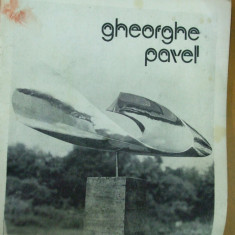 Gheorghe Pavel sculptura album expozitie 1984 Bucuresti Galateea - Carte sculptura