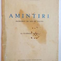 AMINTIRI, PATRUZECI DE ANI DE TEATRU de PETRE I. STURDZA, CU ILUSTRATII IN TEXT, 1940 - Carte Teatru