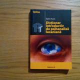 DICTIONAR INTRODUCTIV DE PSIHANALIZA LACANIANA - Dylan Evans - 2005, 337 p.