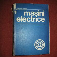 Masini electrice. Teorie si incercari - Constantin Bala(1982) - Carti Electronica