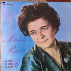 Ioana radu anicuta neichii draga muzica populara romaneasca disc vinyl lp, VINIL, electrecord