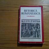 RETORICA ROMANEASCA * Antologie - Mircea Frinculescu (autograf) - 1980, 314 p. - Filosofie