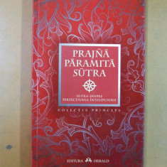Sutra despre perfectiunea intelepciunii Prajna Paramita Sutra Bucuresti 2012 - Carti Hinduism