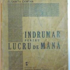INDRUMAR PENTRU LUCRU DE MANA de XENIA NICOLAU, ELISABETA CIORTAN 1940