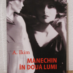 MANECHIN IN DOUA LUMI -A.IKIM - Roman, Anul publicarii: 2010