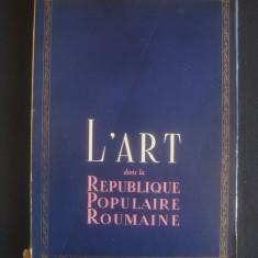 L'ART DANS LA REPUBLIQUE POPULAIRE ROUMAINE * ALBUM - Album Arta