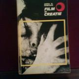 John H. Lawson Film si creatie. In cautarea unei structuri si limbaj audiovizual - Carte Cinematografie