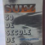 BERNARD SIMIOT - SUEZ - 50 DE SECOLE DE ISTORIE