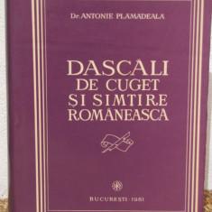 DASCALI DE CUGET SI SIMTIRE ROMANEASCA-ANTONIE PLAMADEALA - Carti ortodoxe