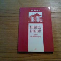 MANASTIREA PANGARATI * Monografie, Studiu Istoriografic si Aghiologic - V. Birzu, Alta editura
