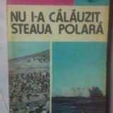 A SI CZ. CENTKIEWICZ - NU I-A CALAUZIT STEAUA POLARA - Carte Geografie