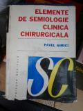 ELEMENTE DE SEMIOLOGIE CLINICA CHIRURGICALA- PAVEL SIMICI