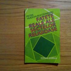 FATETE REALE ALE SECTELOR RELIGIOASE - P. Hildchi-Bucovineanu - 1983, 155 p.