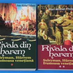 RIVALA DIN HAREM - SULEYMAN, HURREM SI FURMOASA VENETIANA JEAN MICHEL THIBAUX - Roman dragoste