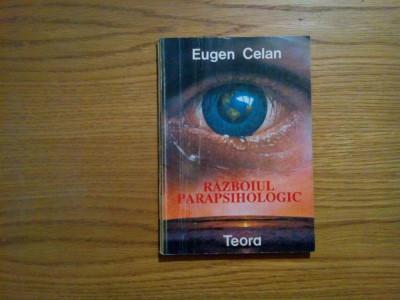 RAZBOIUL PARAPSIHOLOGIC - Eugen Celan - 1992, 125 p. foto