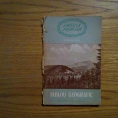 GEO BOGZA - Tablou Geografic - 1956, 70 p. cu ilustratii in text