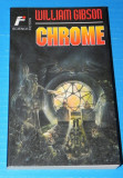 WILLIAM GIBSON - CHROME. Science fiction (05002