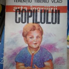 ARTA INGRIJIRII COPILULUI - r. Filon Medesan, Dr. Terentiu Tiberiu Vlad - Carte Ghidul mamei