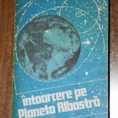 INTOARCERE PE PLANETA ALBASTRA (avertisment ecologic) - ANTOLOGIE SF (05016 - Carte SF