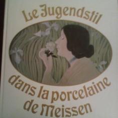 Johannes Just Le Jugenstil dans la porcelaine de Meissen-portelanul de Meissen - Carte Istoria artei