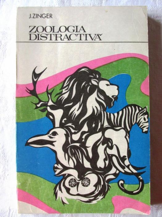 """ZOOLOGIA DISTRACTIVA"", J. Zinger, 1974.  Carte noua"