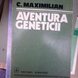 AVENTURA GENETICII - C. MAXIMILIAN - Carte Biologie
