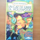UN CAZ DE IUBIRE LA HOLLYWOOD - VASILE REBREANU ( 2782 ) - Roman, Anul publicarii: 1978