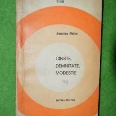 Cinste, Demnitate, Modestie -Autor: Aurelian Moise; Editura Politica, 1973, - Carte Epoca de aur