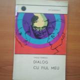 DIALOG CU FIUL MEU - VASILE IONESCU ( 2847 ) - Roman, Anul publicarii: 1970