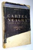 CARTEA NEAGRA Suferintele evreilor din Romania 1940 - 1944 Vol. I