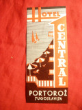 Vigneta Reclama Turistica -Hotel Central Portoroz Iugoslavia ,adeziv4,3 x10,2 cm