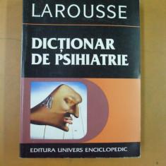 Dictionar de psihiatrie Larousse Bucuresti 1998 - Carte Psihiatrie