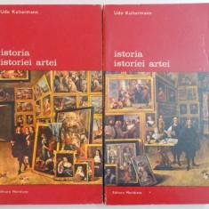 ISTORIA ISTORIEI ARTEI, 2 VOLUME-UDO KULTERMANN, BUCURESTI 1977 - Carte Istoria artei