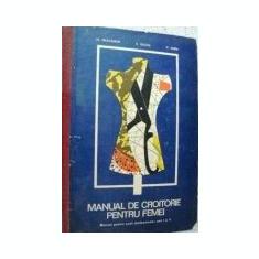 H. Waldner, E. Duliu si C. Dima - Manual de croitorie pentru femei Anul I si II - Carte design vestimentar