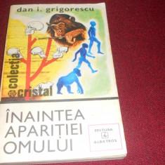 DAN GRIGORESCU - INAINTEA APARITIEI OMULUI - Carte Zoologie
