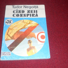 TUDOR NEGOITA - CAND ZEII CONSPIRA - Carte politiste