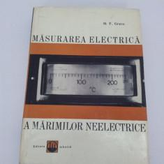 MĂSURAREA ELECTRICĂ A MĂRIMILOR NEELECTRICE/ H. F. GRAVE/ 1966