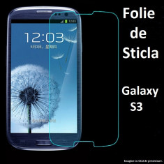 FOLIE STICLA Samsung Galaxy S3 0.33mm, 2.5D tempered glass securizata PROTECTIE - Folie de protectie Samsung, Anti zgariere
