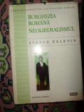 Burghezia romana.Neoliberalismul an 1997/511pagini- Stefan Zeletin, Alta editura