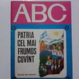 Patria, cel mai frumos cuvant - Colectia ABC / R7P1F - Carte de povesti