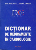 IOAN BOSTACA, EDUARD DABIJA - DICTIONAR DE MEDICAMENTE IN CARDIOLOGIE, Polirom