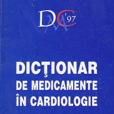 IOAN BOSTACA, EDUARD DABIJA - DICTIONAR DE MEDICAMENTE IN CARDIOLOGIE