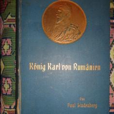 Konig Karl von Rumanien (an 1906/1 heliogravura+100 ilustratii)- Paul Linderberg - Carte veche