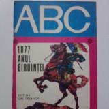 1877, anul biruintei - Colectia ABC / R7P1F - Carte de povesti